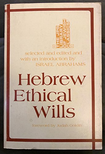 Hebrew Ethical Wills (JPS Library of Jewish Classics) (English and Hebrew Edition) Israel Abrahams ...