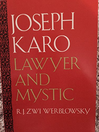 Joseph Karo: Lawyer and Mystic: Werblowsky, R. J. Zwi