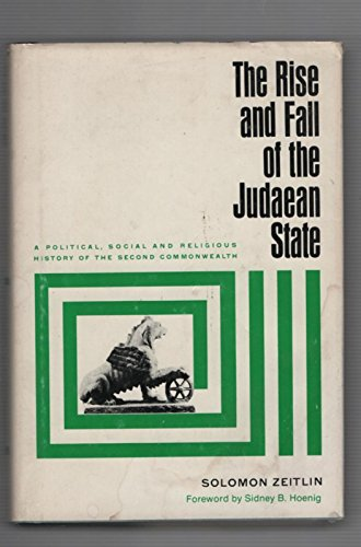 The Rise and Fall of the Judean States, 3 volumes, complete: I) 332-37 B.C.E., II) 37 B.C.E. - 66 ...