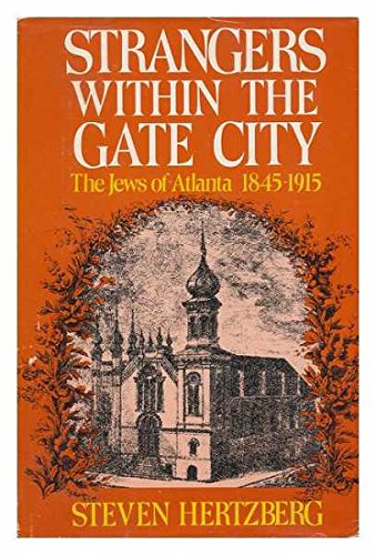 9780827601024: Strangers Within the Gate City: The Jews of Atlanta, 1845-1915