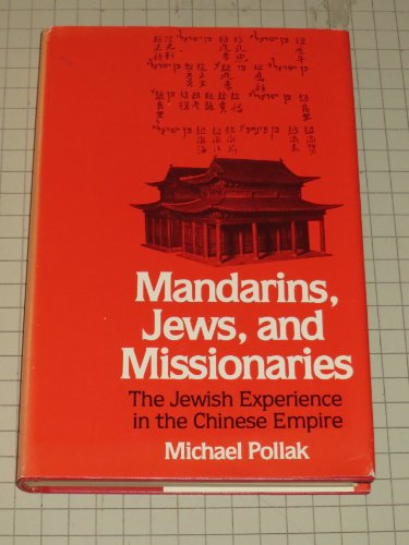 9780827601208: Mandarins, Jews, and missionaries: The Jewish experience in the Chinese Empire