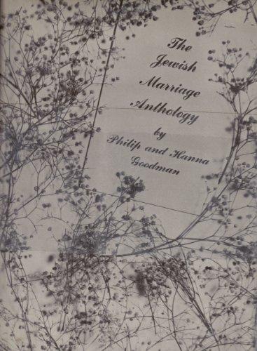 The Jewish Marriage Anthology: Philip Goodman; Hanna Goodman