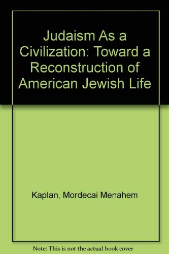 9780827601932: Judaism As a Civilization: Toward a Reconstruction of American Jewish Life