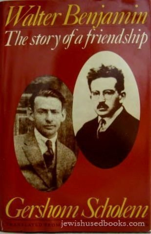 Walter Benjamin: The Story of a Friendship.