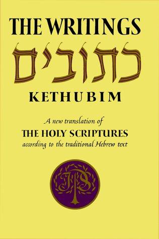 The Writings Kethubim, A New Translation of