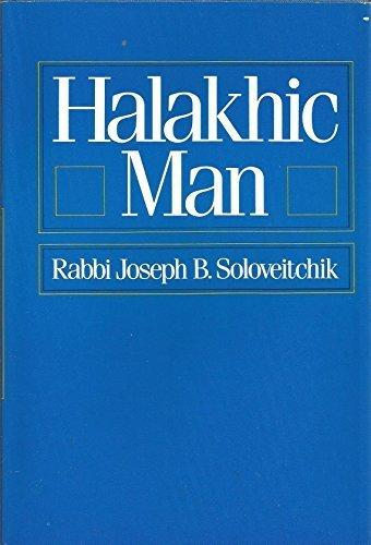 Halakhic Man: Soloveitchik, Joseph B.