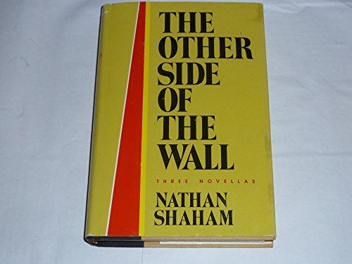 Other Side of the Wall: Three Novellas: Shaham, Nathan