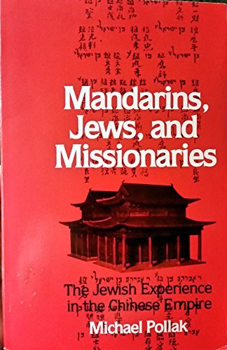 9780827602298: Mandarins, Jews, and Missionaries: The Jewish Experience in the Chinese Empire