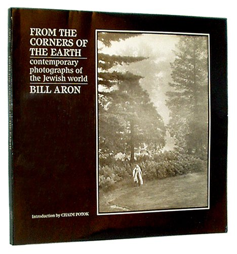 From the Corners of the Earth: Contemporary Photographs of the Jewish World: Aron, Bill
