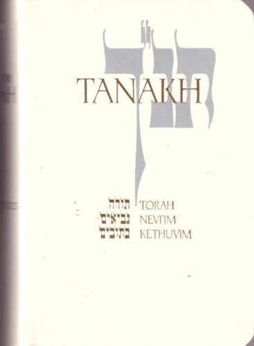 9780827602830: Tanakh: A New Translation of the Holy Scriptures According to the Traditional Hebrew Text