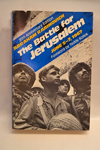 The Battle for Jerusalem, June 5-7, 1967 (20th Anniversary Edition)