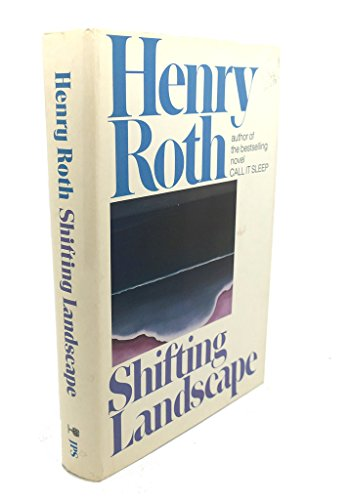 Shifting Landscape: A Composite, 1925-1987: Roth, Henry