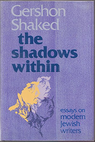 9780827602953: The Shadows Within: Essays on the Modern Jewish Writers