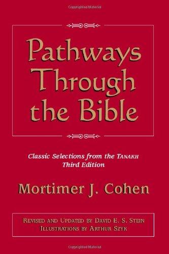 Pathways Through the Bible: Mortimer J. Cohen,