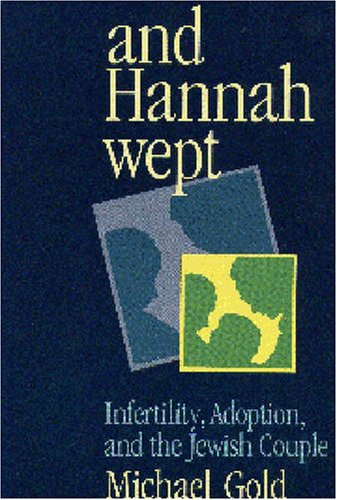 9780827603066: And Hannah Wept: Infertility, Adoption, and the Jewish Couple