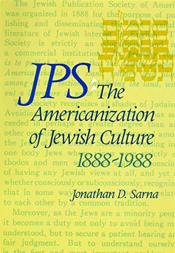 9780827603189: JPS: The Americanization of Jewish Culture 1888-1988 (Philip and Muriel Berman Edition)