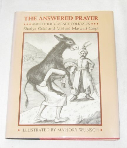Answered Prayer: And Other Yemenite Folktales: Gold, Sharlya, Caspi, Mishael Maswari