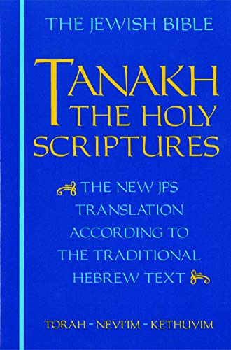 9780827603660: Tanakh: A New Translation of the Holy Scriptures According to the Traditional Hebrew Text