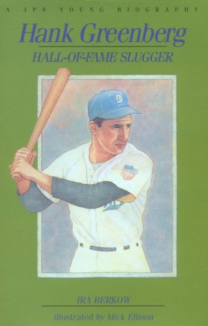Hank Greenberg: Hall-Of-Fame Slugger (The Jps Young Biography Series) (0827603762) by Berkow, Ira