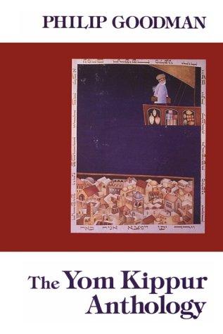 The Yom Kippur Anthology (Holiday Anthologies): Goodman, Philip