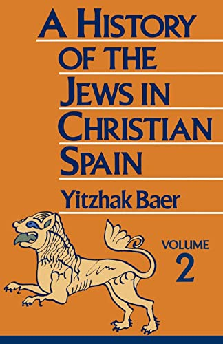 9780827604261: A History of the Jews in Christian Spain, Vol. 2: From the Fourteenth Century to the Expulsion
