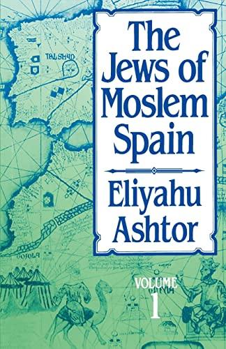 9780827604278: 001: The Jews of Moslem Spain, Volume 1