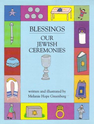 Blessings: Our Jewish Ceremonies (0827605404) by Melanie Hope Greenberg