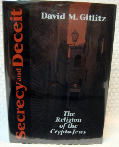 9780827605626: Secrecy and Deceit: The Religion of Crypto-Jews