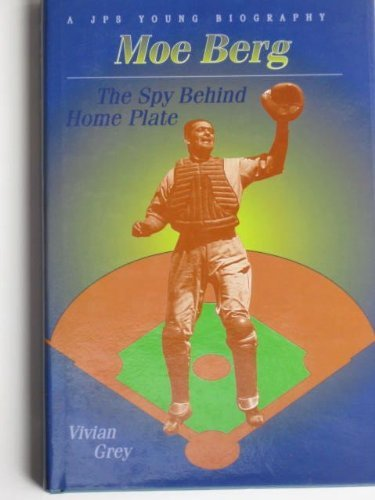 9780827605862: Moe Berg: The Spy Behind Homeplate (Jps Young Biography Series.)