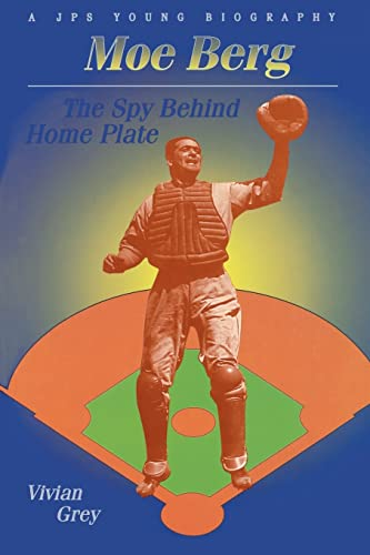 9780827606203: Moe Berg: The Spy Behind Home Plate (JPS Young Biography Series)