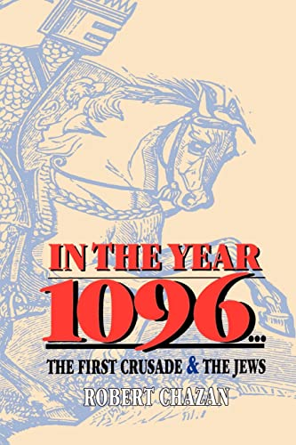9780827606326: In the Year 1096: The First Crusade and the Jews: 1st Crusade and the Jews