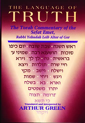 9780827606500: The Language of Truth: The Torah Commentary of the Sefat Emet