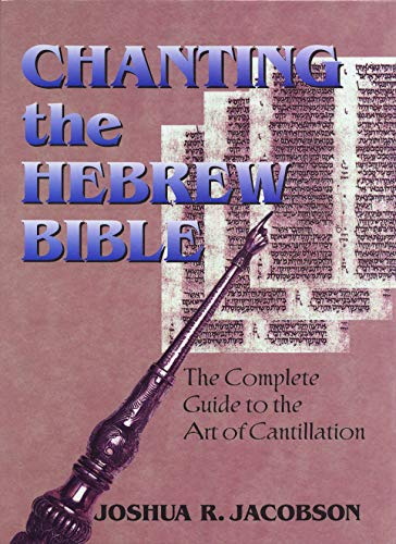 9780827606937: Chanting the Hebrew Bible (Complete Edition): The Complete Guide to the Art of Cantillation