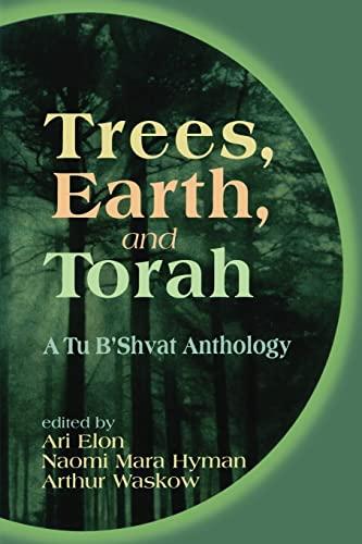 9780827607170: Trees, Earth, and Torah: A Tu B'Shvat Anthology