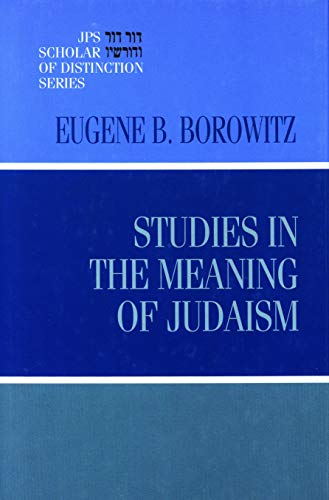Studies in the Meaning of Judaism (JPS Scholar of Distinction Series). [INSCRIBED; PRESENTATION ...