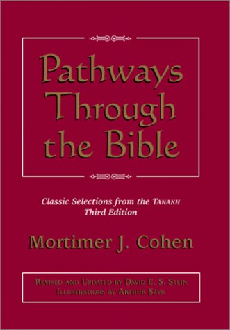 Pathways Through the Bible: Classic Selections from: Mortimer J. Cohen;