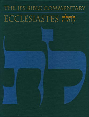 The JPS Bible Commentary: Ecclesiastes: Michael V. Fox
