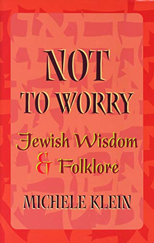 9780827607538: Not to Worry: Jewish Wisdom and Folklore