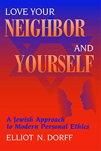 9780827607590: Love Your Neighbor and Yourself: A Jewish Approach to Modern Personal Ethics
