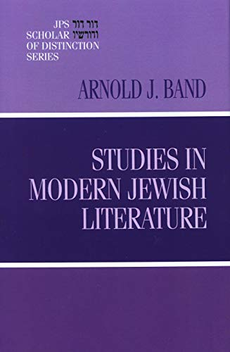 Studies in Modern Jewish Literature: A JPS Scholar of Distinction Book (SIGNED): Band, Dr. Arnold J...
