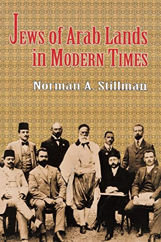 The Jews of Arab Lands in Modern Times: Norman A. Stillman