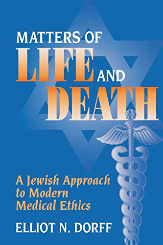9780827607682: Matters of Life and Death: A Jewish Approach to Modern Medical Ethics