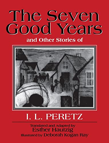 9780827607712: The Seven Good Years: And Other Stories of I. L. Peretz