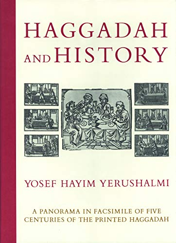 9780827607873: Haggadah & History: A Panorama in Facsimile of Five Centuries of the Printed Haggadah from the Collections of Harvard University and the Jewish Theological Seminary of
