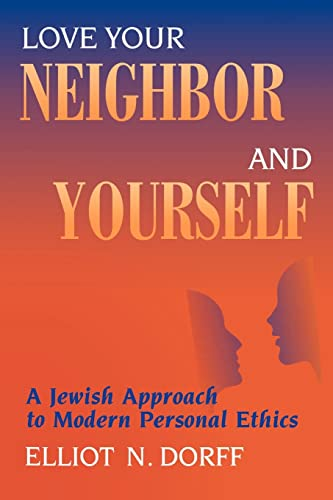 9780827608252: Love Your Neighbor and Yourself: A Jewish Approach to Modern Personal Ethics