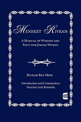 9780827608351: Meneket Rivkah: A Manual of Wisdom and Piety for Jewish Women: A Manual of Manners and Piety for Jewish Women (Edward E. Elson Classic)