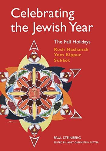 9780827608429: Celebrating the Jewish Year: The Fall Holidays: Rosh Hashanah, Yom Kippur, Sukkot