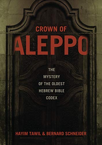Crown of Aleppo: The Mystery of the Oldest Hebrew Bible Codex (Hardcover): Hayim Tawil