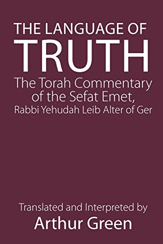 9780827609464: The Language of Truth: The Torah Commentary of the Sefat Emet