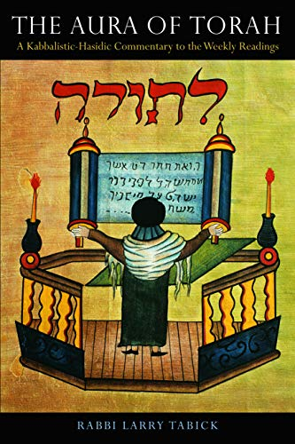 9780827609488: The Aura of Torah: A Kabbalistic-Hasidic Commentary to the Weekly Readings